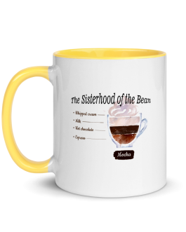 """The Sisterhood of the Bean"" Mocha Mug with Color Inside"
